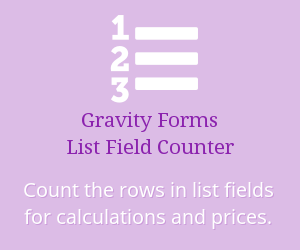 Gravity Forms List Field Counter; Count the rows in list fields for calculations and prices.