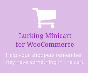Lurking Minicart; help your shoppers remember they have something in the cart